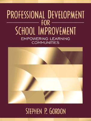 Image for Professional Development for School Improvement: Empowering Learning Communities