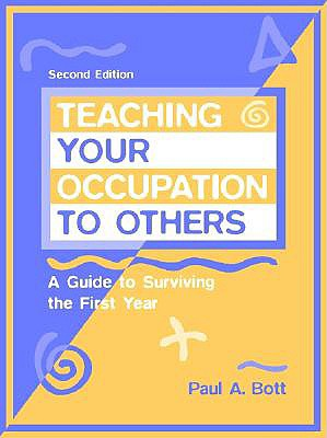 Image for Teaching Your Occupation to Others: A Guide to Surviving the First Year (2nd Edition)