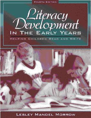 Image for Literacy Development in the Early Years: Helping Children Read and Write (4th Edition)