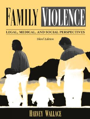 Image for Family Violence: Legal, Medical, and Social Perspectives (3rd Edition)