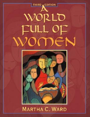 A World Full of Women (3rd Edition), Ward, Martha C.
