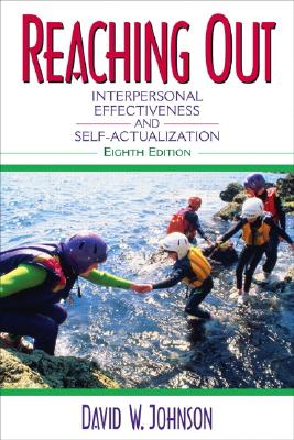 Image for Reaching Out: Interpersonal Effectiveness and Self-Actualization (8th Edition)