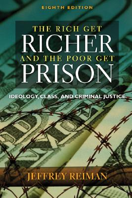 Image for The Rich Get Richer and The Poor Get Prison