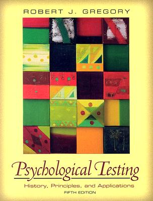 Psychological Testing: History, Principles, and Applications (5th Edition), Robert J. Gregory  (Author)