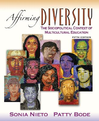 Affirming Diversity: The Sociopolitical Context of Multicultural Education (5th Edition), Nieto, Sonia; Bode, Patty