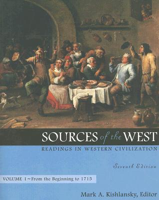 Image for Sources of the West: Readings in Western Civilization, from the Beginning to 1715