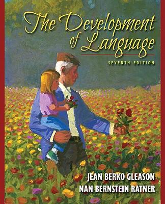 The Development of Language (7th Edition), Gleason, Jean Burko; Ratner, Nan Bernstein