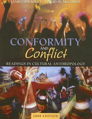 Conformity and Conflict, 2008 Edition (Book Alone) (MyAnthroKit Series), Spradley, James &; McCurdy, David W.