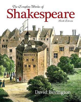 The Complete Works of Shakespeare (6th Edition), Bevington, David