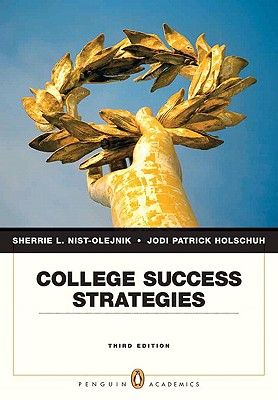 College Success Strategies (3rd Edition), Nist-Olejnik, Sherrie L.; Holschuh, Jodi