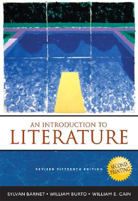 Introduction to Literature, An (Second Printing) (15th Edition), Sylvan Barnet  (Author), William E. Cain  (Author), William E. Burto (Author)