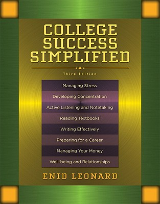 College Success Simplified (3rd Edition), Leonard, Enid