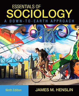 Essentials of Sociology, A Down-to-Earth Approach (9th Edition), Henslin, James M.