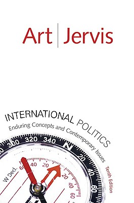 Image for International Politics: Enduring Concepts and Contemporary Issues (10th Edition)