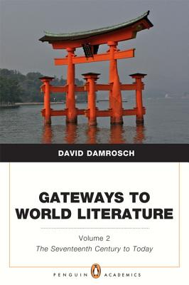 Image for Gateways to World Literature The Seventeenth Century to Today Volume 2 (Penguin Academics)