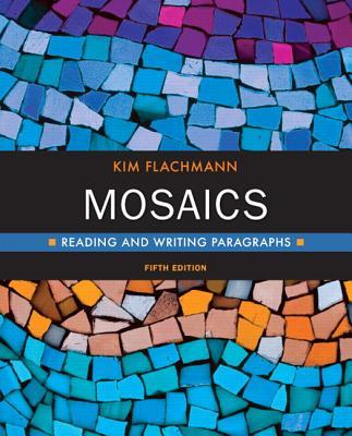 Mosaics: Reading and Writing Paragraphs (5th Edition), Kim Flachmann (Author), Michael Flachmann (Author)