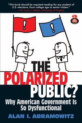 Image for Polarized Public: Why American Government is so Dysfunctional