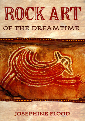 Image for Rock Art of the Dreamtime  Images of Ancient Australia