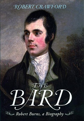 Image for The Bard: Robert Burns, a Biography