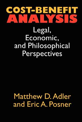 Image for Cost-Benefit Analysis: Economic, Philosophical, and Legal Perspectives