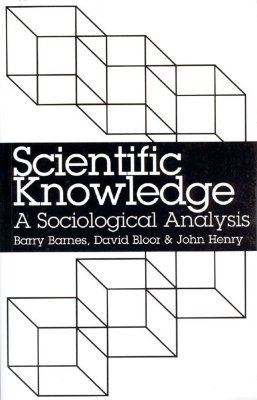 Image for Scientific Knowledge: A Sociological Analysis