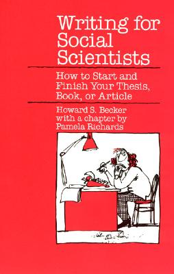 Image for Writing for Social Scientists: How to Start and Finish Your Thesis, Book, or Art