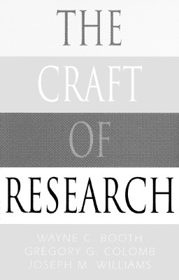 Image for The Craft of Research (Chicago Guides to Writing, Editing, and Publishing)