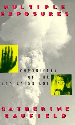 Image for MULTIPLE EXPOSURES CHRONICLES OF THE RADIATION AGE