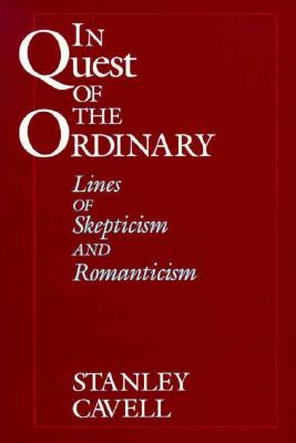 Image for In Quest of the Ordinary: Lines of Skepticism and Romanticism