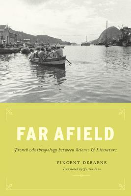 Image for Far Afield: French Anthropology between Science and Literature