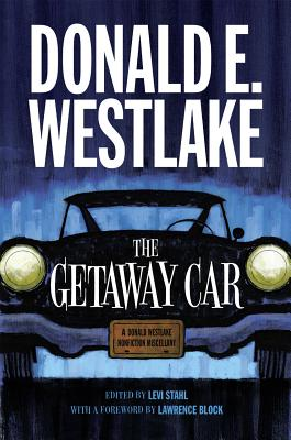 The Getaway Car, Westlake, Donald E.