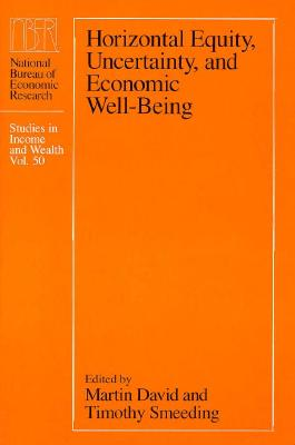 Image for Horizontal Equity, Uncertainty, and Economic Well-being (National Bureau of Economic Research Studies in Income and Wealth)