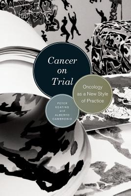Image for Cancer on Trial: Oncology as a New Style of Practice