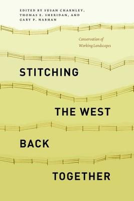 Image for Stitching the West Back Together: Conservation of Working Landscapes (Summits: Environmental Science, Law, and Policy)