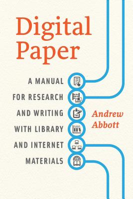 Image for Digital Paper: A Manual for Research and Writing with Library and Internet Materials (Chicago Guides to Writing, Editing, and Publishing)