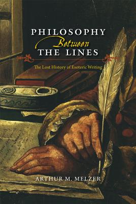 Image for Philosophy Between the Lines: The Lost History of Esoteric Writing