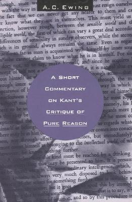 A Short Commentary on Kant's Critique of Pure Reason, Ewing, A. C.