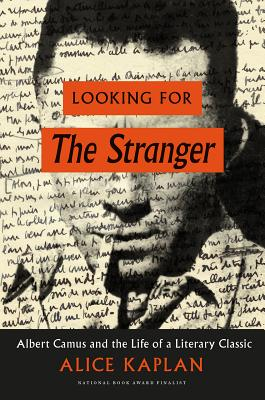 Image for Looking for The Stranger: Albert Camus and the Life of a Literary Classic