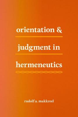 Image for Orientation and Judgment in Hermeneutics