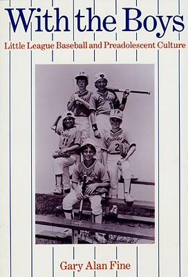 Image for With the Boys: Little League Baseball and Preadolescent Culture (Chicago Original Paperback)