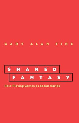 Image for Shared Fantasy: Role Playing Games as Social Worlds