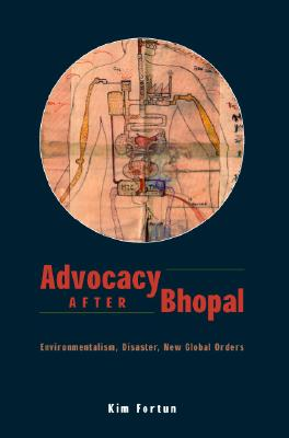 Image for Advocacy after Bhopal: Environmentalism, Disaster, New Global Orders