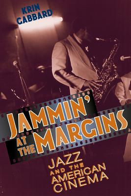 Image for Jammin' at the Margins: Jazz and the American Cinema