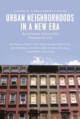Image for Urban Neighborhoods in a New Era: Revitalization Politics in the Postindustrial City
