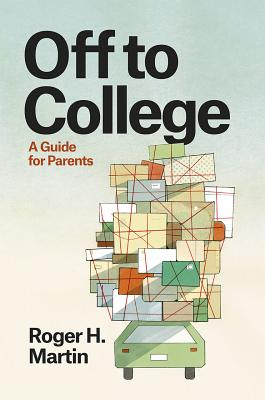 Image for Off to College: A Guide for Parents (Chicago Guides to Academic Life)