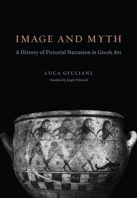Image for Image and Myth: A History of Pictorial Narration in Greek Art