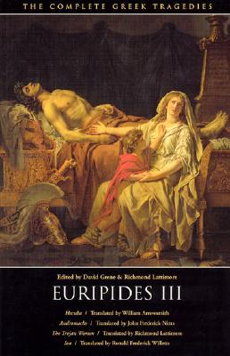 Euripides III: Hecuba, Andromache, The Trojan Women, Ion (The Complete Greek Tragedies) (Vol 5), Euripides
