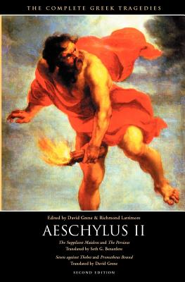 Aeschylus II: The Suppliant Maidens and The Persians, Seven against Thebes and Prometheus Bound (The Complete Greek Tragedies), Aeschylus