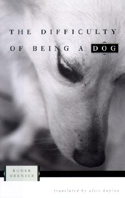 The difficulty of being a dog, Grenier, Roger