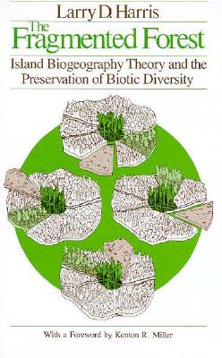 Image for The Fragmented Forest: Island Biogeography Theory and the Preservation of Biotic Diversity